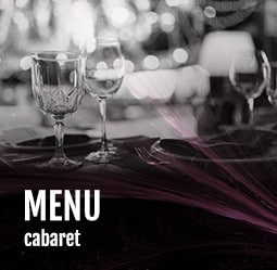 Menu Cabaret - Cabaret Diner spectacle Paris