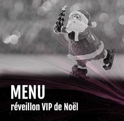Menu réveillon VIP de Noël Cabaret Diner Spectacle Paris