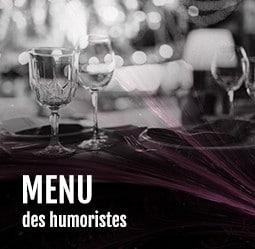 Menu des humoristes Cabaret Diner spectacle Paris
